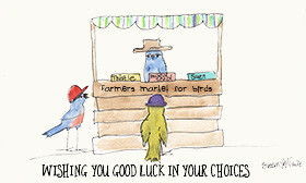 Good luck in your choices